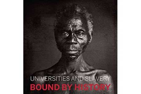 Universities and Slavery: Bound by History